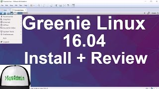 Greenie Linux 16.04 Installation + Review + VMware Tools on VMware Workstation [2017]