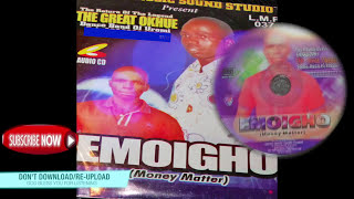 ESAN MUSIC: The Return of The Legend The Great Okhue: Emoigho (Money Matter)