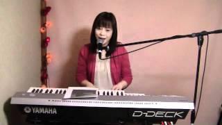 2012年の初弾き語り動画は 私がピアノ弾き語りを始めたきっかけとなった...