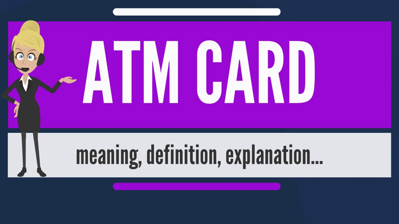 what is atm card? what does atm card mean? atm card meaning