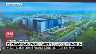 Pembangunan Pabrik Vaksin Covid-19 di Banten