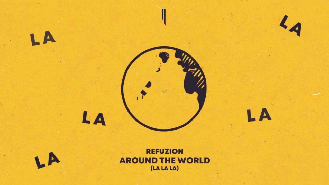 Refuzion - Around The World (La La La)