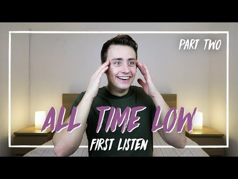 Listening to ALL TIME LOW for the FIRST TIME | Reaction - PART TWO