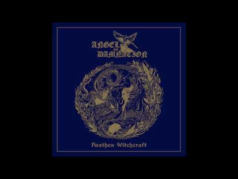 Angel Of Damnation - Heathen Witchcraft (Full Album 2018)