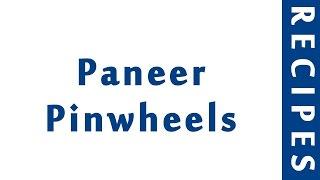 Paneer Pinwheels   INDIAN RECIPES   MOST POPULAR RECIPES   HOW TO MAKE