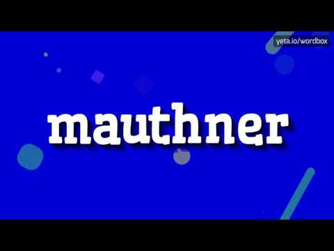 MAUTHNER - HOW TO PRONOUNCE IT!?