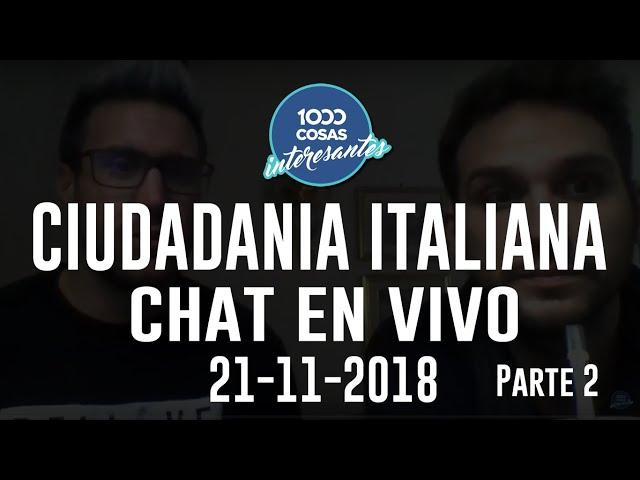 21-11-2018 - Chat en vivo con Seba Polliotto - Ciudadania Italiana - Parte 2