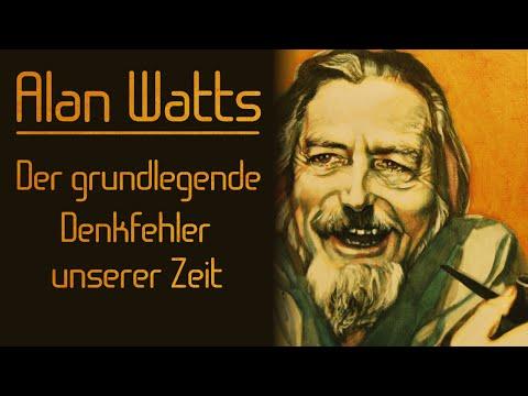 Der grundlegende Denkfehler unserer Zeit - Alan Watts | deutsch
