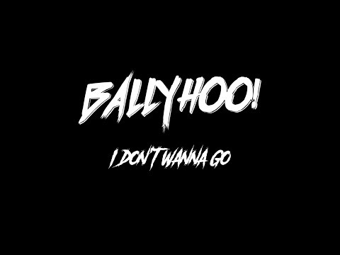 "Ballyhoo!- ""I Don't Wanna Go"" Official Video"