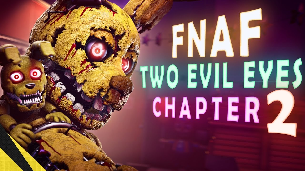 Download TWO EVIL EYES: Chapter 2 - Five Nights at Freddy's   FNAF Animation