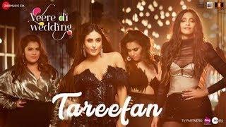 Tareefan   Veere Di Wedding   QARAN  Ft  Badshah   Kareena Kapoor Khan, Sonam Kapoor, Swara & Shikha