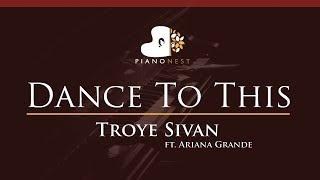 Baixar Troye Sivan - Dance To This ft. Ariana Grande - HIGHER Key (Piano Karaoke / Sing Along)