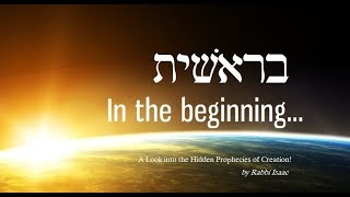 #1 - Torah Parashah Bereshit - Hidden Prophecies in Creation!