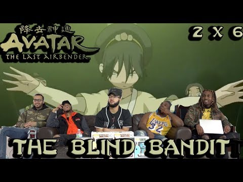 """TOPH IS HERE!!!! Avatar The Last Airbender 2 X 6 """"The Blind Bandit"""" Reaction/Review"""