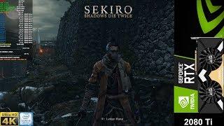 Sekiro Shadows Die Twice Max Settings 4K | RTX 2080 Ti | i9 9900K 5GHz
