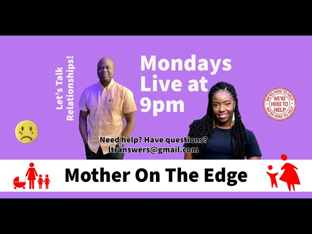 Let's Talk Relationships: Mother On The Edge