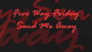 Send Me Away by Five Way Friday