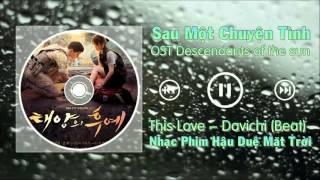 [ Beat Viet Verion ] This Love - Sau Một Chuyện Tình (OST Hậu Duệ Mặt Trời)