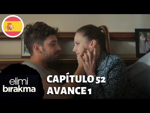Elimi Bırakma No Sueltes Mi Mano Capitulo 52 Avance Subtitulos En Espanol Youtube