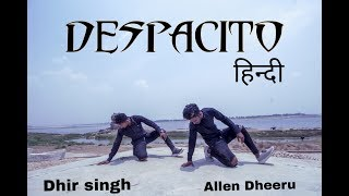 Luis Fonsi - Despacito Hindi Version | Dance Choreography | Dhir Singh & Allen Dheeru |