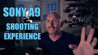 LET'S TALK: The Sony A9,  My Shooting Experience and why it's NOT just a sports camera