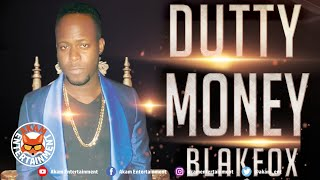 BlakFox - Dutty Money - January 2020