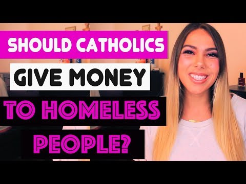 SHOULD CATHOLICS GIVE MONEY TO HOMELESS PEOPLE?!  #DevoWithLizzie #5
