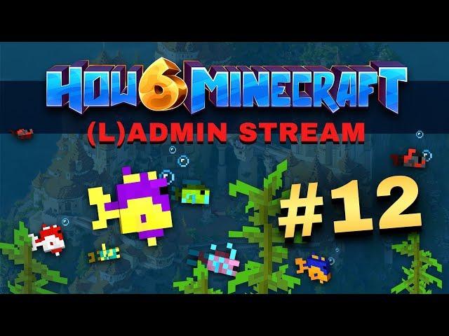 How To Minecraft - Season 6 - (L)ADMIN STREAM #12