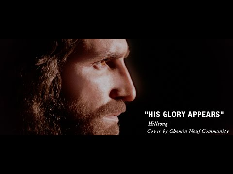 His Glory Appears – cover by Chemin Neuf Community