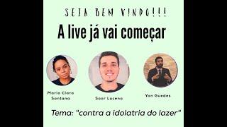 """LIVE DA UMP (17h)   """"Contra a idolatria do lazer""""   Com Saor Lucena (Canal Evangelho em Questão)"""