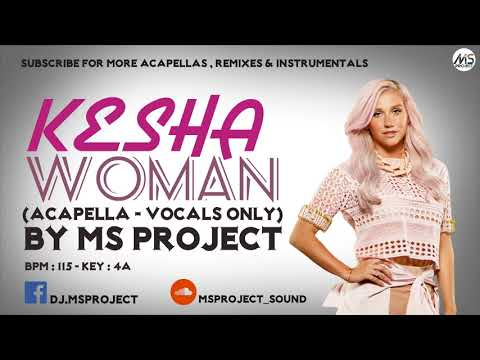 Kesha - Woman (Acapella - Vocals Only) + Off Inst