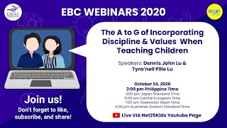 EBC Webinars 2020 | DAY 1 | The A to G of Incorporating Discipline & Values When Teaching Children