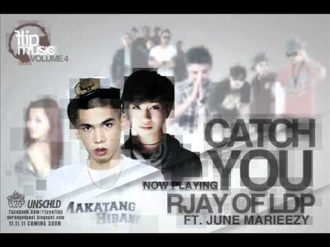 Rjay Ty LDP ft June Marieezy - Catch You