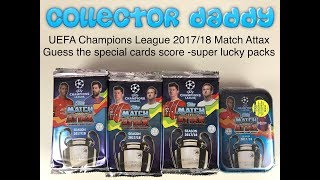 UEFA Champions League 2017/18 Match Attax Guess the special cards score - super lucky packets