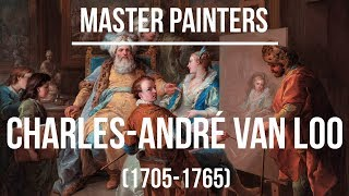 Charles-André van Loo (1705-1765) A collection of paintings 4K Ultra HD