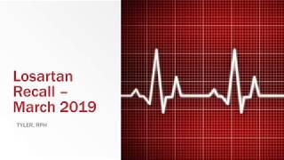 Losartan Recall March 2019 Update - Over 50k more bottles of losartan recalled!