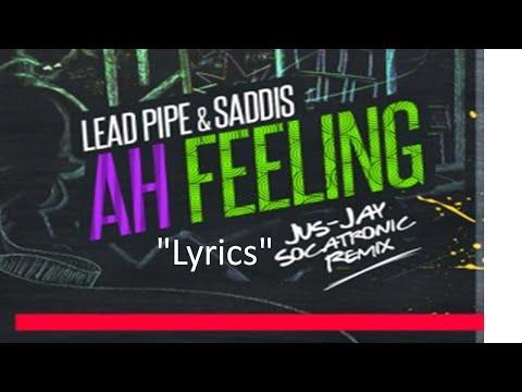 "Lead Pipe & Saddis - Ah Feeling ""Lyrics"" ""2014 Barbados Crop Over Soca"""