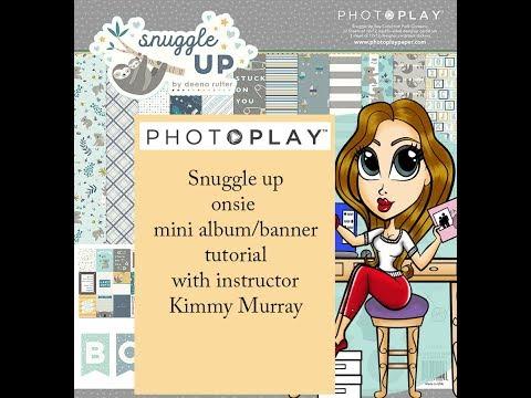 Photo Play Snuggle Up Boy Onsie Mini Album Tutorial