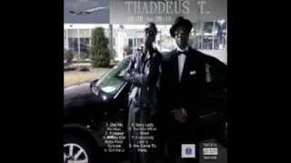 "Thaddeus T. ""We Came to Party Party Groove"""