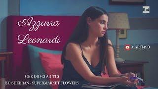 Azzurra Leonardi - Che Dio Ci Aiuti 5 II Supermarket Flowers