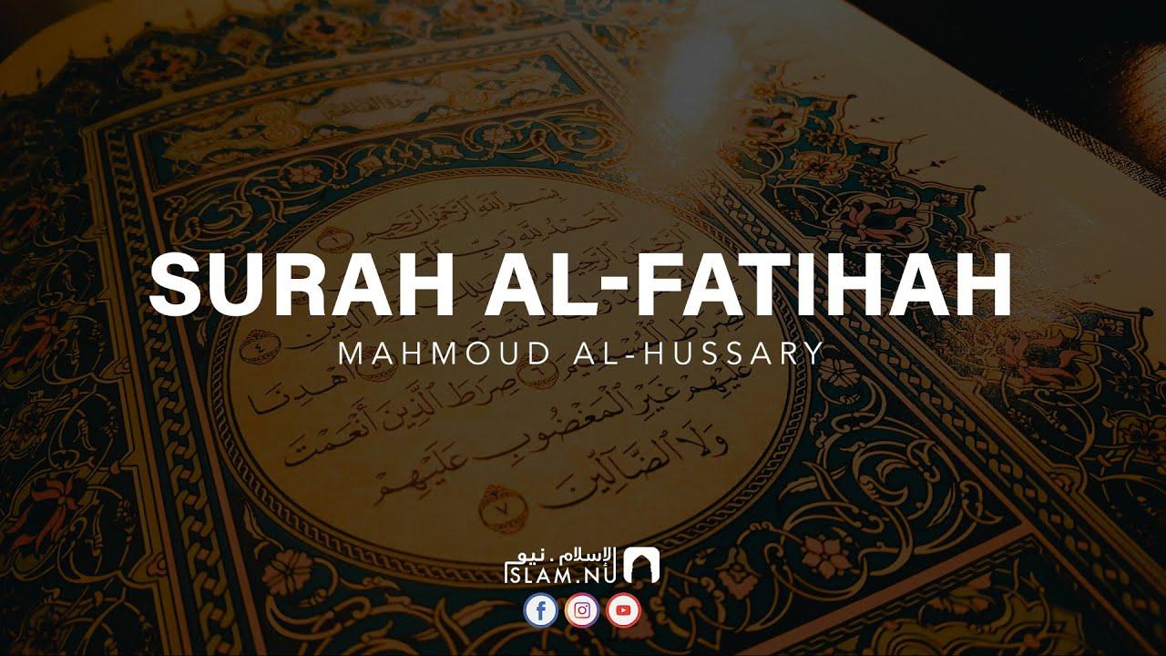 Surah Al-Fatihah ᴴᴰ - Mahmoud Al Hussary