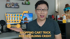 Shopping Cart Trick for Rebuilding Credit