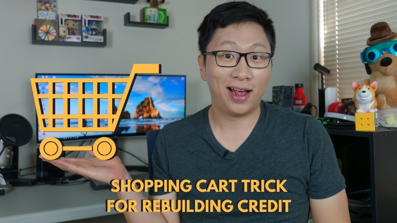 d5cf3fe33 Shopping Cart Trick for Rebuilding Credit - YouTube