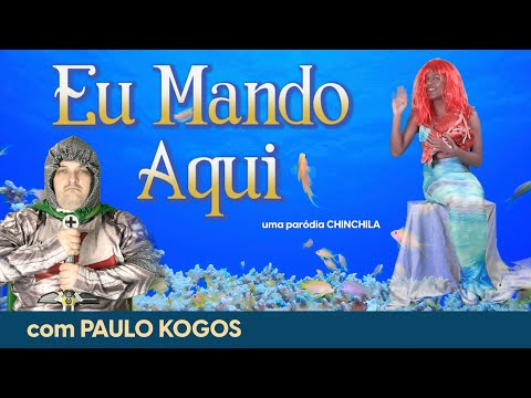 Eu Mando Aqui Under the Sea - Chinchila feat Paulo Kogos