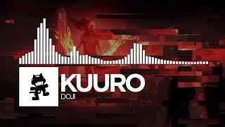 KUURO - Doji [Monstercat Release]