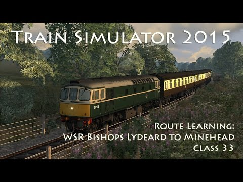 Train Simulator 2015 - Route Learning: WSR Bishops Lydeard to Minehead (Class 33)