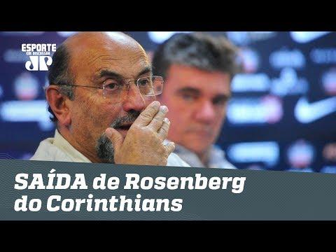CAIU! Saiba BASTIDORES da saída de Rosenberg do Corinthians!