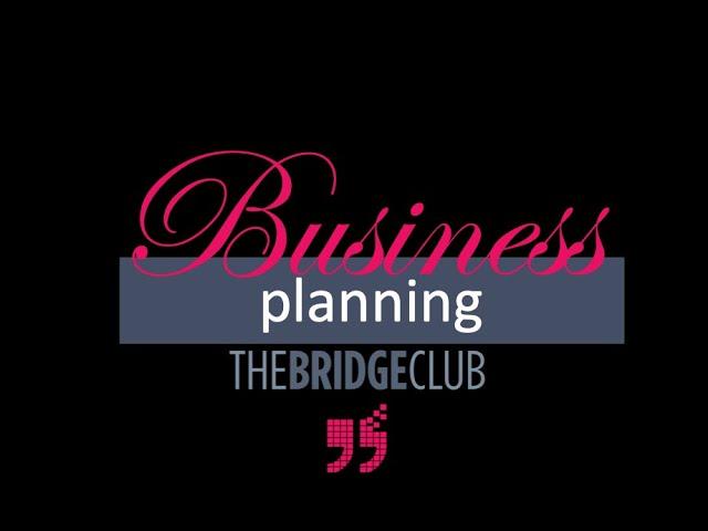 Business Planning The Bridge Way