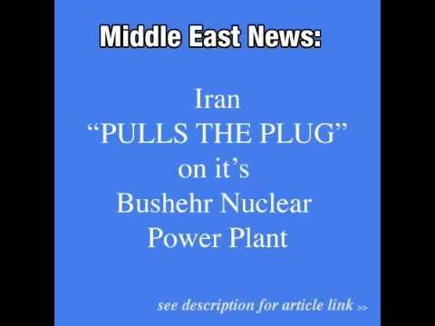IRAN NEWS: Bushehr Reactor Taken Down