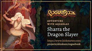 RogueBook - Adventure with Aquablad  - Sharra the Dragonslayer